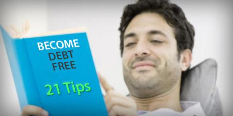 Be debt free: 21 Tips to know the secrets of a debt free life!