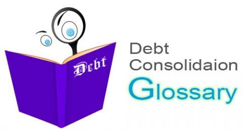 Glossary of Common Debt Consolidation Terms