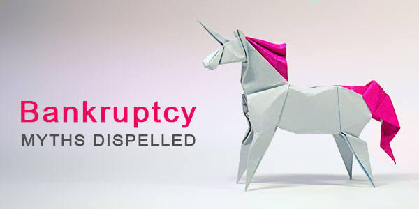 Appalling bankruptcy myths you should bust now!