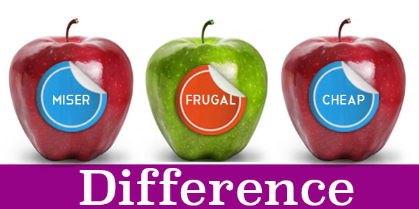 Being frugal does not mean you are cheap and miser There is a fine line between the two