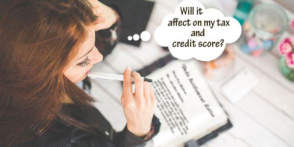 Debt settlement: How it affects on your tax and credit score