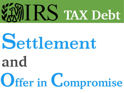 IRS Tax Debt Relief: Settlement with Offer in Compromise