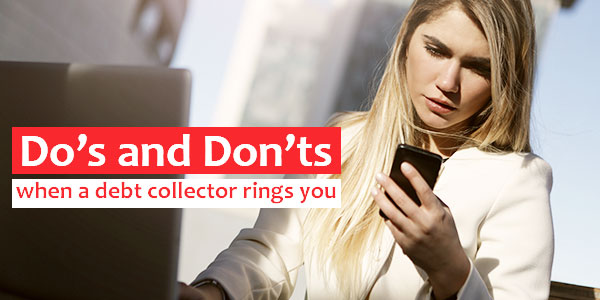 Is that a debt collector calling you? What should you say to him?