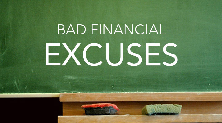 bad financial excuses