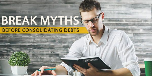 Planning to consolidate debts? Forget these 9 myths first