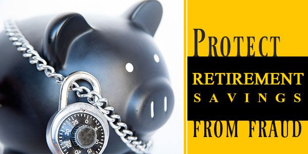 How to save your retirement money from thieves and goons