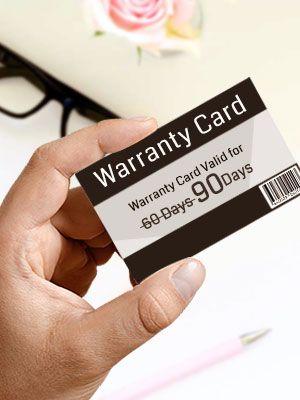 Advantage of 90 Days Warranty Period