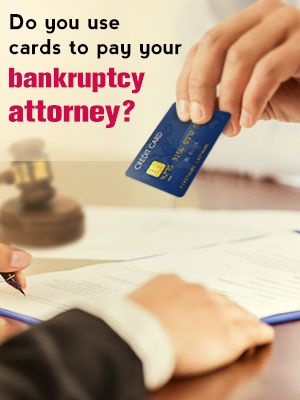 Never Use Cards to Pay Your Bankruptcy Attorney