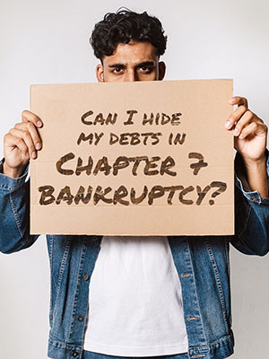 Hide Your Debts & File Chapter 7 No-Asset Case to Get a Discharge