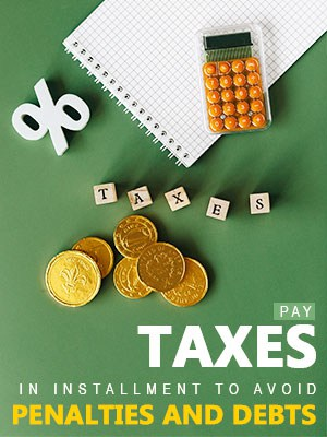 Pay Tax In Installment To Avoid Debt And Penalties