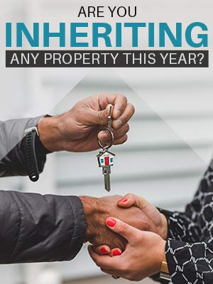Are you inheriting any property this year?