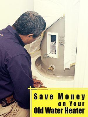 save money on old water heater