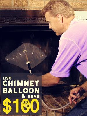Use Inflatable Chimney Balloon to Save up to $100 a Year