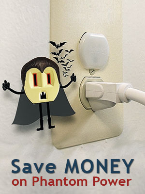 Reduce phantom power waste and save money
