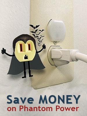 Reduce phantom power waste and save money