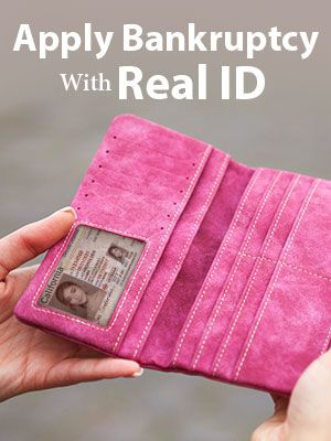 Get REAL ID If You're Planning for Filing Bankruptcy