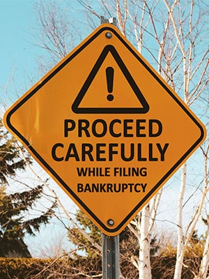 Be Careful While Filing Bankruptcy