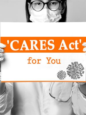 CARES Act to Fight Against Economic Devastation & COVID-19