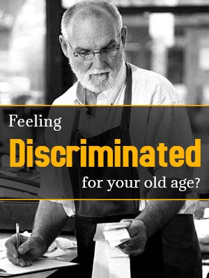 Discriminated for Your Old Age