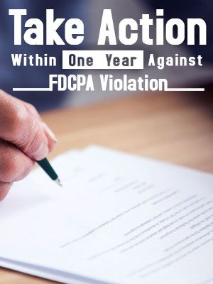 File a Complaint Within One Year of FDCPA Violation