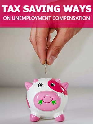 Withheld Your Tax to Avoid a Tax-Time Surprise on Your Unemployment Compensation