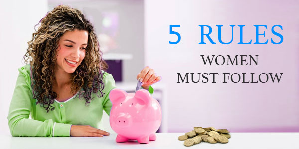5 Rules women must follow while planning finances