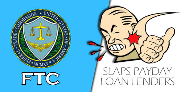FTC slaps payday loan lenders for wasting 49 million dollars of consumers