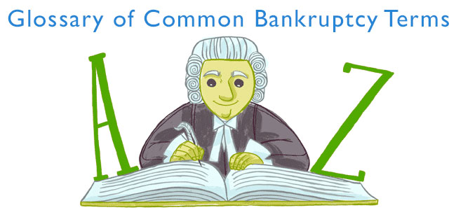 Glossary of Common Bankruptcy Terms: