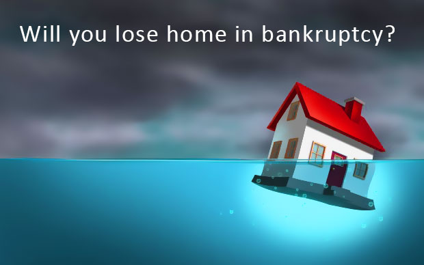 Will I lose my home or the savings in my home during bankruptcy?