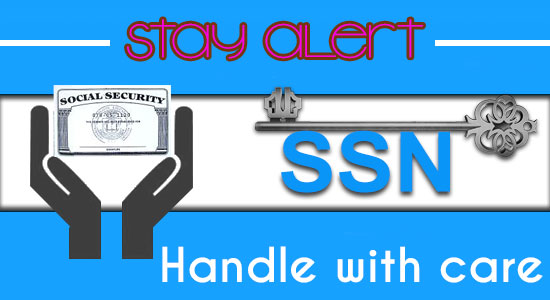 SSN is the key to your financial castle - Handle it with care and caution