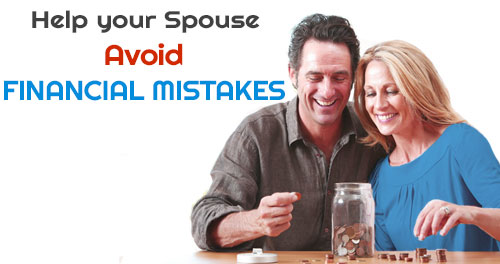 Tips to protect your spouse from making any financial mistakes