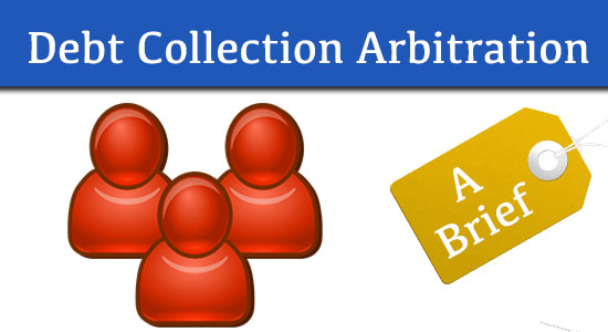 A brief on debt collection arbitration