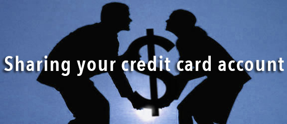 Sharing credit card accounts is not really an optimum choice